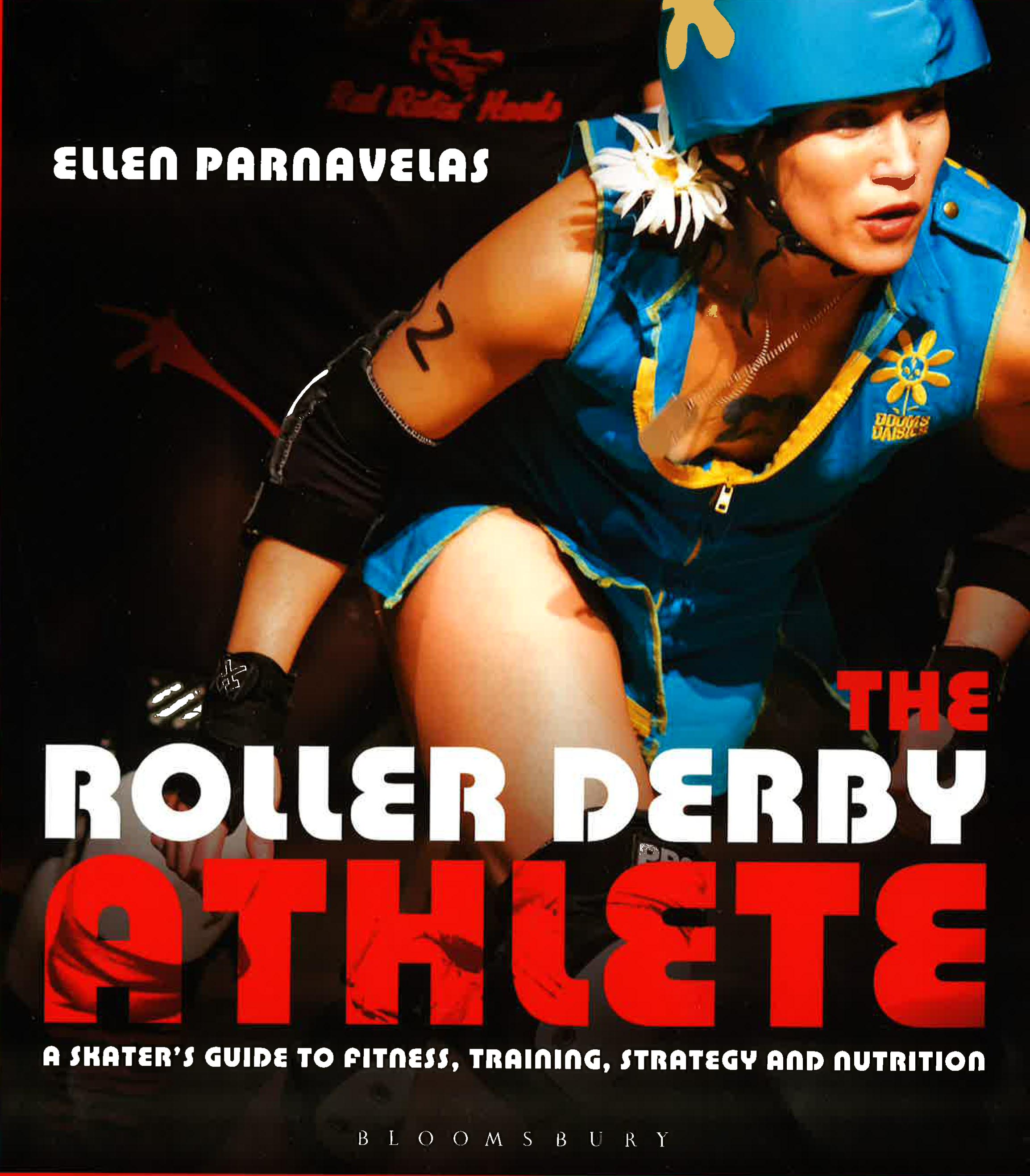 Roller skates book - Featuring Useful Advice About Fitness Training And Nutrition Especially For Playing Roller Derby Includes A Foreword By Suzy Hotrod Strategy Articles By